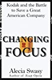 Changing Focus, Alecia Swasy, 0812924630
