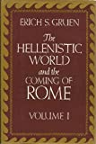 The Hellenistic World and the Coming of Rome, Gruen, Erich S., 0520045696