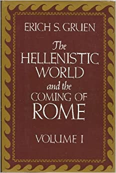 The Hellenistic World and the Coming of Rome (2 Volumes)
