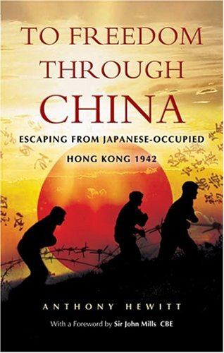 Download To Freedom Through China: Escaping From Japanese-Occupied Hong Kong PDF