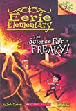 The Science Fair Is Freaky! (Turtleback School & Library Binding Edition)