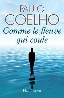 Comme le fleuve qui coule, Coelho, Paulo