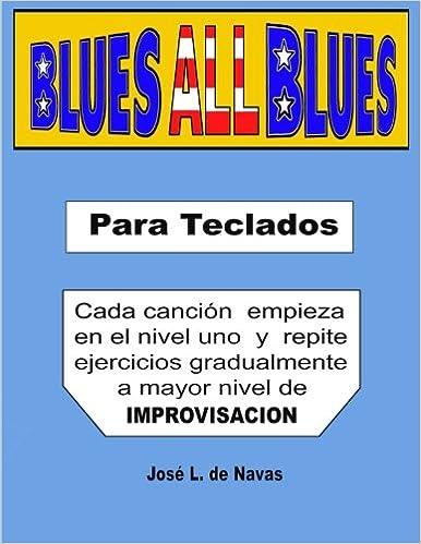 Amazon.com: BLUES all BLUES: Espanol (de Navas) (Volume 4) (Spanish Edition) (9781511921299): Jose L. de Navas: Books