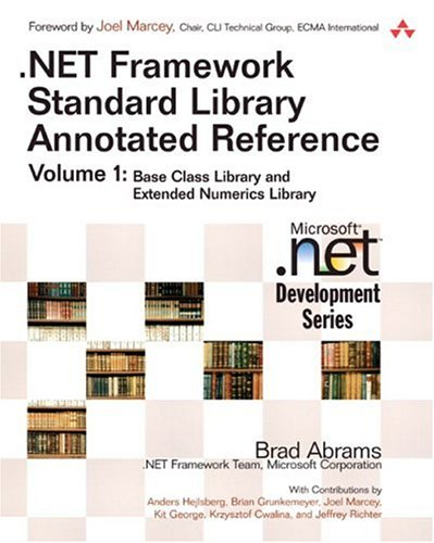 .NET Framework Standard Library Annotated Reference, Volume 1: Base Class Library and Extended Numerics  Library