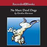 No More Dead Dogs | Gordon Korman