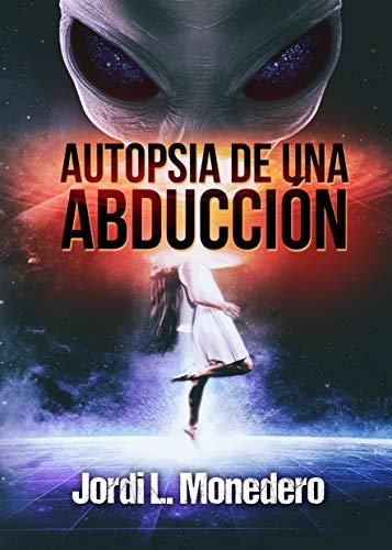 Autopsia de una abducción: El fenómeno de la abducción ...