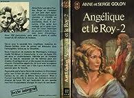 Angelique et le Roy, Tome 2 par Anne Golon