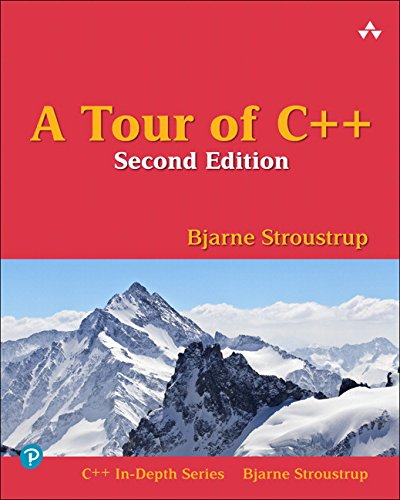 A Tour of C++ (2nd Edition) (C++ In-Depth Series) by Addison-Wesley Professional