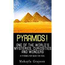 Pyramids! – One of the World's Curiosities and Wonders – A Pyramid for Book for Kids