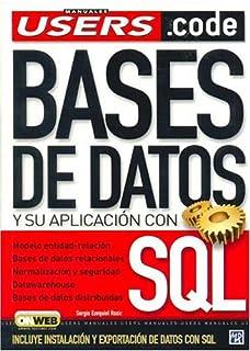 Bases de Datos y su Aplicacion con SQL: Manuales Users, en Español / Spanish