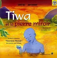 TIWA et la pierre miroir par Serge Bilé
