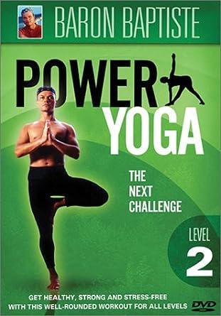 Amazon Com Baron Baptiste S Power Yoga Level 2 Baptiste Baron Movies Tv