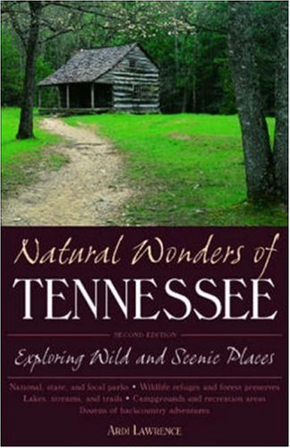Natural Wonders of Tennessee: Exploring Wild and Scenic Places