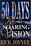 Fifty Days for a Soaring Vision, Rick Joyner, 1929371055
