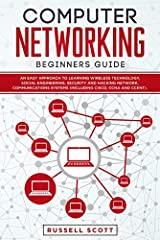 Do you know the fundamentals of computer networking? Do you want to know how to keep your network safe?This easy-to-use guide is all you need!              In large companies, computers in the workplace need to be connected to a singl...