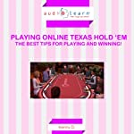 Playing Online Texas Hold 'Em: The Best Tips for Playing and Winning | Kenny D.