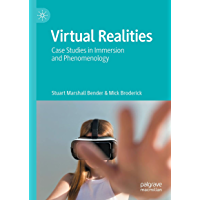 Virtual Realities: Case Studies in Immersion and Phenomenology