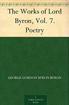 The Works of Lord Byron, Vol. 7. Poetry by [Byron, George]