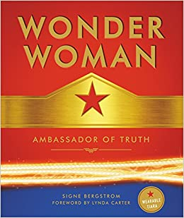 Wonder Woman. Ambassador Of Truth por Signe Bergstrom epub