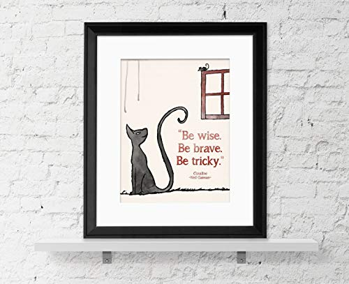 Be Wise  Be Brave  Be Tricky - Neil Gaiman Inspirational Children's  Literature Quote from Coraline Fine Art Print For Classroom, Library, Home  or