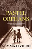 Pastel Orphans, Gemma Liviero, 064690485X