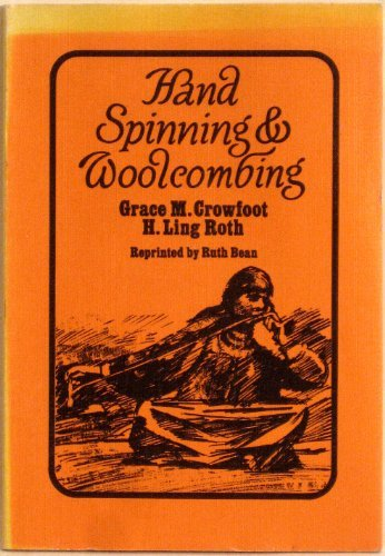 Methods of Hand Spinning in Egypt and the Sudan, and, Hand woolcombing by Grace M. Crowfoot (1974-08-01)