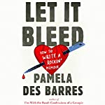 Let It Bleed: How to Write a Rockin' Memoir | Pamela Des Barres