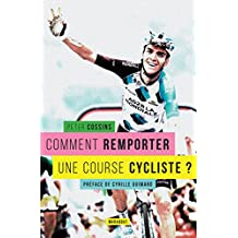 Comment remporter une course cycliste ? (Sport) (French Edition)