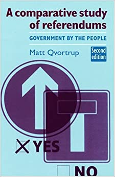A Comparative Study of Referendums: Government by the People, Second Edition