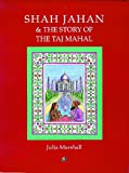 Front cover for the book Shah Jahan & the Story of the Taj Mahal by Julia Marshall