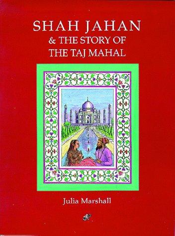 Shah Jahan & the Story of the Taj Mahal