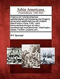 Historia Om Förenta Amerikas Sjelfständighet Och Frihetskrig Mot England, M. C. Sprengel, 1275804667