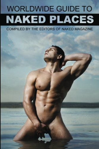 Naked Magazine's Worldwide Guide to Naked Places - 8th Edition