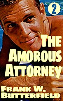 The Amorous Attorney (A Nick Williams Mystery Book 2) by [Butterfield, Frank W.]