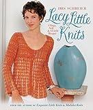 Lacy Little Knits, Iris Schreier, 1579907172