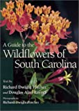 A Guide to the Wildflowers of South Carolina, Douglas Alan Rayner, 1570034370