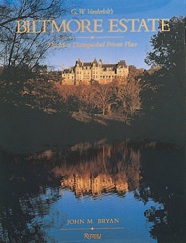 Biltmore Estate: The Most Distinguished Private Place by Rizzoli