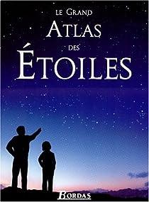 Le grand atlas des étoiles par Brunier