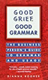 Good Grief, Good Grammar, Dianna D. Booher and Dianna Booher, 0449216810