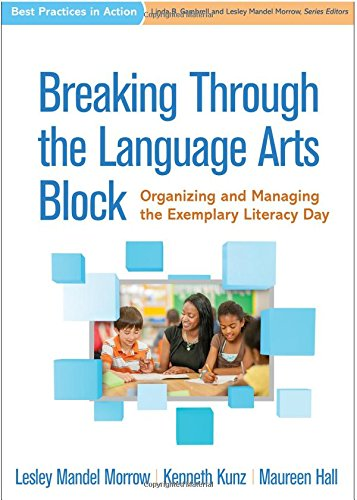 Breaking Through the Language Arts Block: Organizing and Managing the Exemplary Literacy Day (Best Practices in Action)