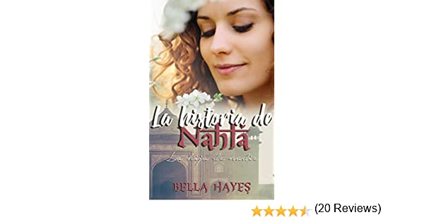 La Historia de Nahla: La Hija de Nadie (Trilogía Hermanas Sfeir nº 1) eBook: Bella Hayes, Yanet Quintero: Amazon.es: Tienda Kindle