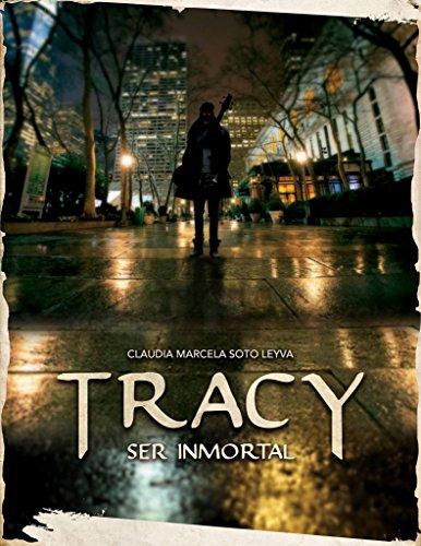 Tracy, ser inmortal (Noches de inmortales nº 1) (Spanish Edition)