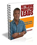 How to Create Network Marketing Leads with Post Cards (Network Marketing/MLM Lead Generation Book 5)