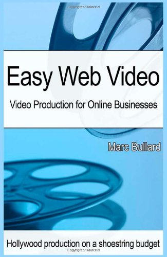 Download Easy Web Video: Video Production for Small Businesses PDF