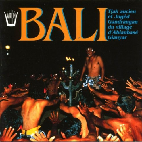 Bali: Joged Gandrangan & Ancient Cak