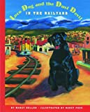 Loco Dog and the Dust Devil in the Railyard, Marcy Heller, 1929115172