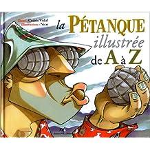 La pétanque illustrée de A à Z