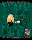 Skills, Drills and Strategies for Golf, Stephens, Kenneth P. and Stephens, Joni M., 189087115X