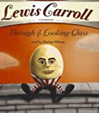 Through the Looking-Glass and What Alice Found There by Lewis Carroll (2012-05-01)