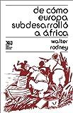 De Como Europa Subdesarrollo a Africa, Walter Rodney, 9682311578